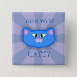 Fött att vara den Catty kattungen kvadrera knäppas Standard Kanpp Fyrkantig 5.1 Cm
