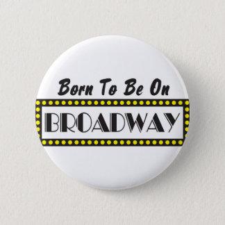 Fött att vara på Broadway Standard Knapp Rund 5.7 Cm