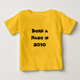 Fött en Nash i 2010 T Shirts