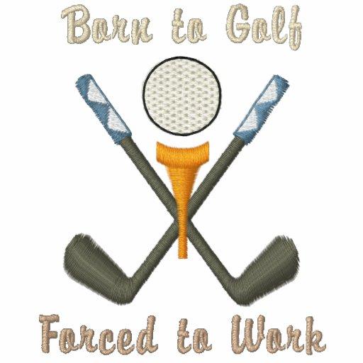 """""""Fött till Golf som är tvungen att fungera """", Jacka"""