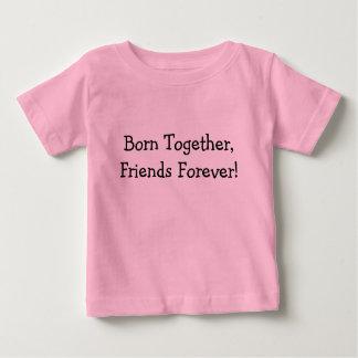 Fött tillsammans, vänför evigt! tshirts