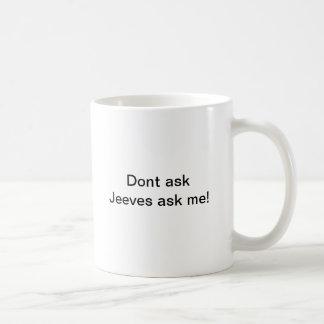 Fråga inte Jeeves frågar mig! Kaffemugg