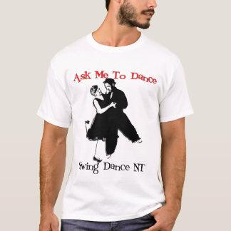 Fråga mig att dansa t-shirts