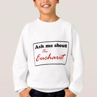 Fråga mig om eucharisten tee shirts