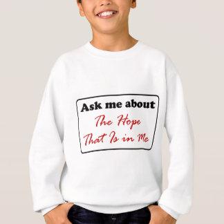 Fråga mig om hoppet som är i mig tee shirt
