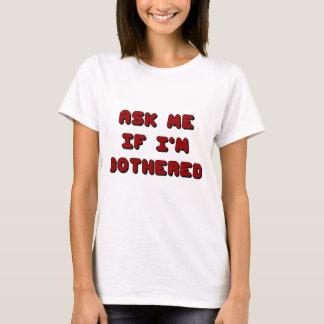 Fråga mig, om I-förmiddagen besvärade T Shirts