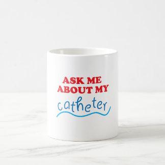 Fråga mig om min Catheter Kaffemugg