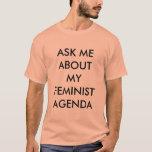 Fråga mig om min feministiska dagordning - den t-shirts