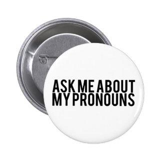 Fråga mig om min pronomen (svarten på vit) standard knapp rund 5.7 cm