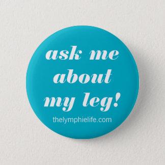 Fråga mig om mitt lägger benen på ryggen knäppas standard knapp rund 5.7 cm