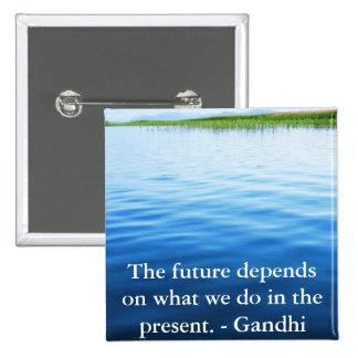 Framtiden beror på vad vi gör i present.en standard kanpp fyrkantig 5.1 cm