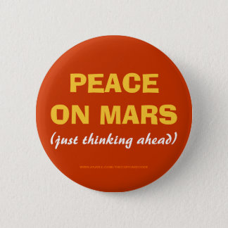 FRED PÅ MARS (som precis är tänkande framåt) - Standard Knapp Rund 5.7 Cm