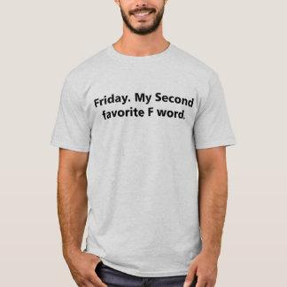 Fredag. Mitt understödja ord för favorit F Tshirts