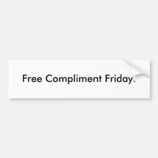 Frigör komplimanget Friday. Bildekal