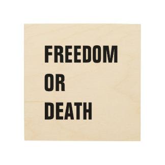 Frihet eller död! Svart trä för inspireras Trätavla