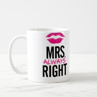 Fru alltid höger läpparmugg mugg