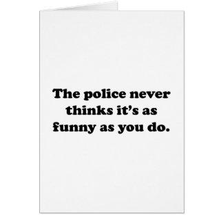 Funderarna för polisen aldrig är det så roligt, hälsningskort