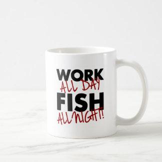 Fungera all dag, fiska all natt! kaffemugg