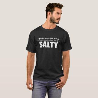 Fungerar du i ett min? Därför att du är SALT Tee Shirts