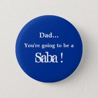 Gå att vara en Saba! Standard Knapp Rund 5.7 Cm