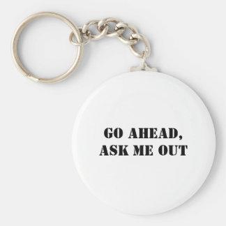 Gå framåt, fråga mig ut rund nyckelring
