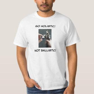 GÅ HOLISTIC! INTE BALLISTISKT! T-SHIRTS