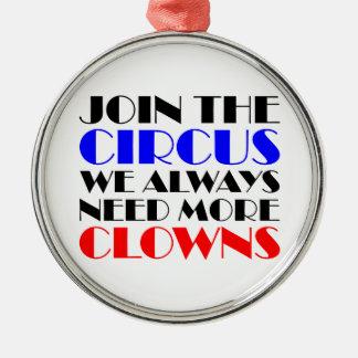 Gå med cirkusen som vi behöver alltid mer clowner julgransprydnad metall
