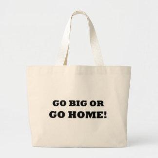 Gå stor eller gå hem! jumbo tygkasse