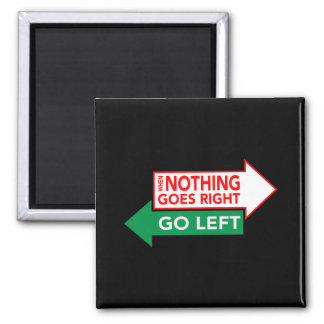 Gå vänster, när ingenting går rätt magnet