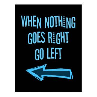 Gå vänster, när ingenting går rätt, vykort