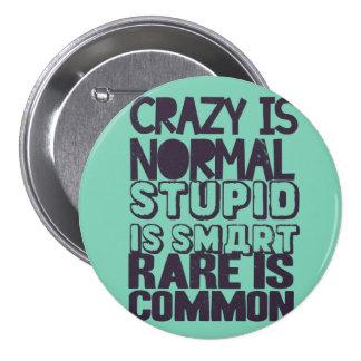 Galen är det normala som är dum är smart, mellanstor knapp rund 7.6 cm
