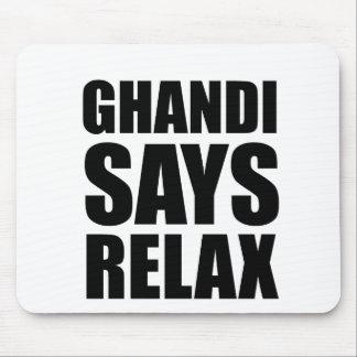 Gandhi något att säga kopplar av musmatta