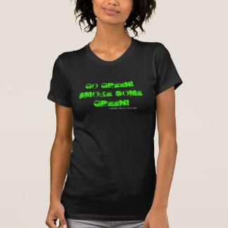 Går grönt röker någon grönt! t shirt
