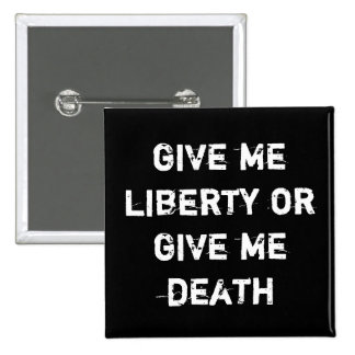 ge mig frihet eller ge mig död standard kanpp fyrkantig 5.1 cm