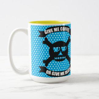 Ge mig kaffe eller ge mig dödmuggen Två-Tonad mugg