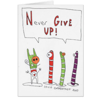 Ge sig aldrig UPP! Hälsningskort