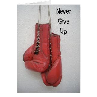 Ge sig aldrig upp och att boxas handskeKORTET Hälsningskort