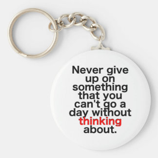 Ge sig aldrig upp på något att du inte kan gå en rund nyckelring