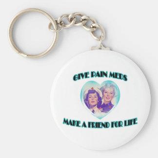 Ge smärtar Meds-Gör en vän för liv Rund Nyckelring