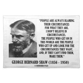George B. Shaw I tror inte i omständigheter Bordstablett