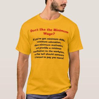 Gillar inte den minimum timpenningen? tee shirt