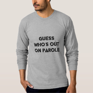 Gissning som är ut på Parole Tee Shirt