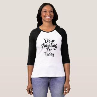 Gjorda Adulting för i dag Tee Shirts