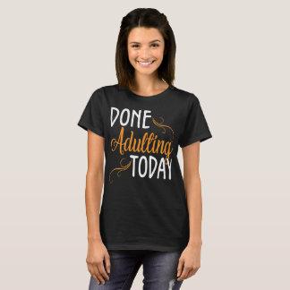 Gjorda Adulting riktar inått i dag T-tröja Tee