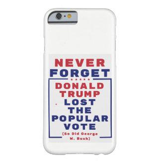 Glöm aldrig att trumf förlorade rösta barely there iPhone 6 fodral