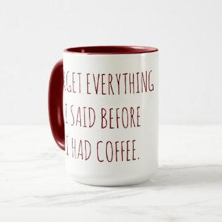 Glöm att allt som jag sade, för jag hade kaffe