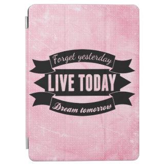 Glöm igår, bo i dag, dröm- i morgon iPad air skydd