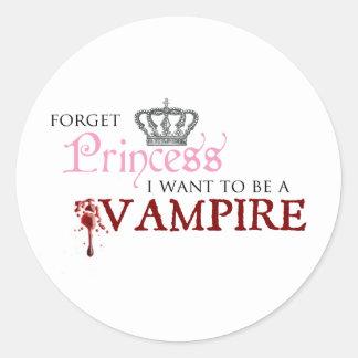 """""""Glöm princessen, mig önskar att vara en vampyr """", Runt Klistermärke"""