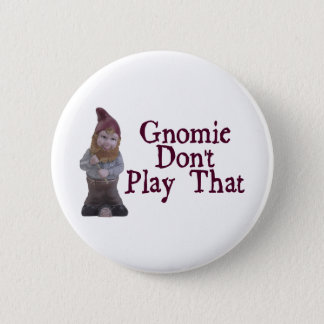 Gnomie leker inte det standard knapp rund 5.7 cm