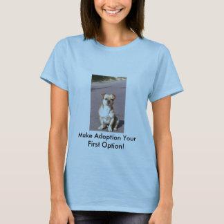 Gör adoption ditt första alternativ! tröjor